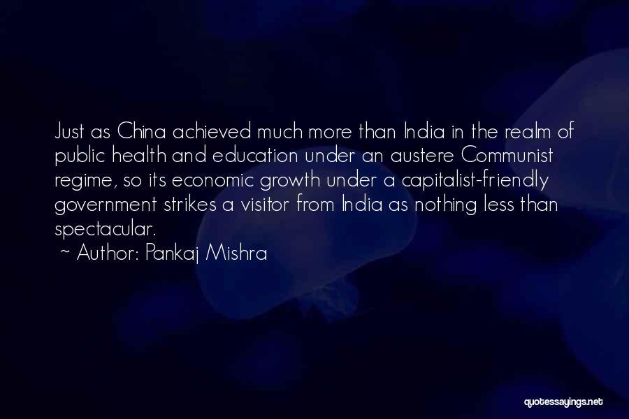 Public Health Education Quotes By Pankaj Mishra