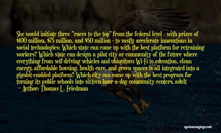 Public Health Education Quotes By Thomas L. Friedman