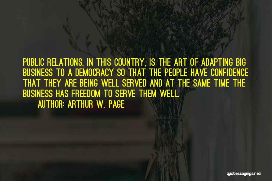 Public Relations Quotes By Arthur W. Page