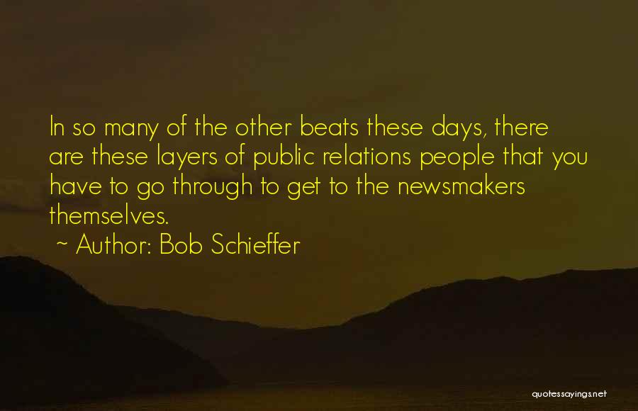 Public Relations Quotes By Bob Schieffer