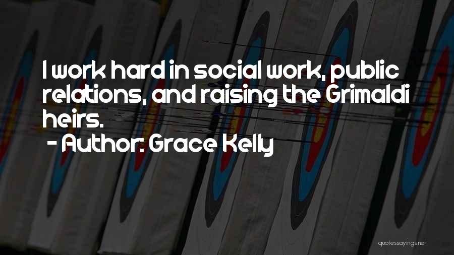 Public Relations Quotes By Grace Kelly