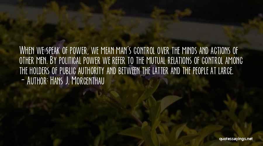 Public Relations Quotes By Hans J. Morgenthau
