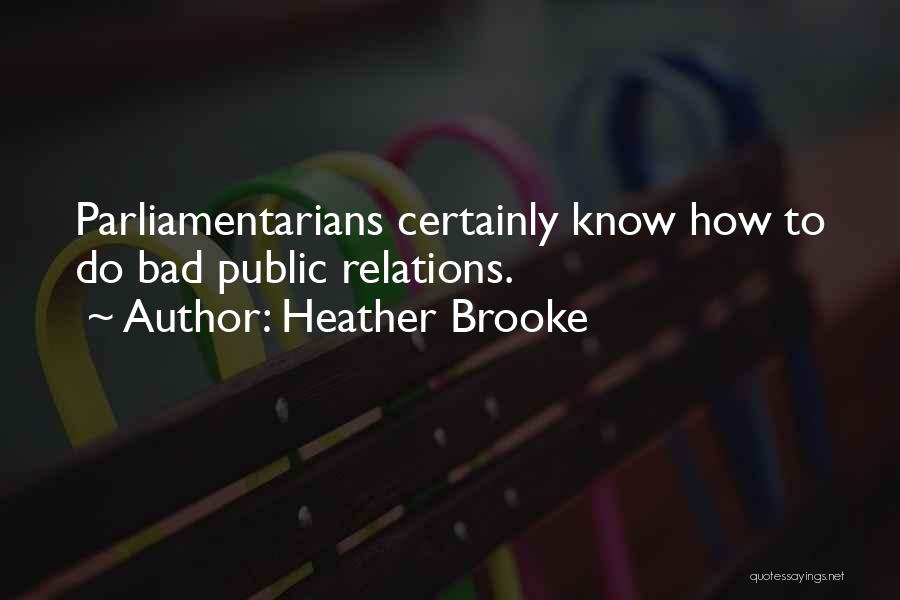 Public Relations Quotes By Heather Brooke