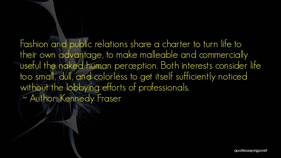 Public Relations Quotes By Kennedy Fraser