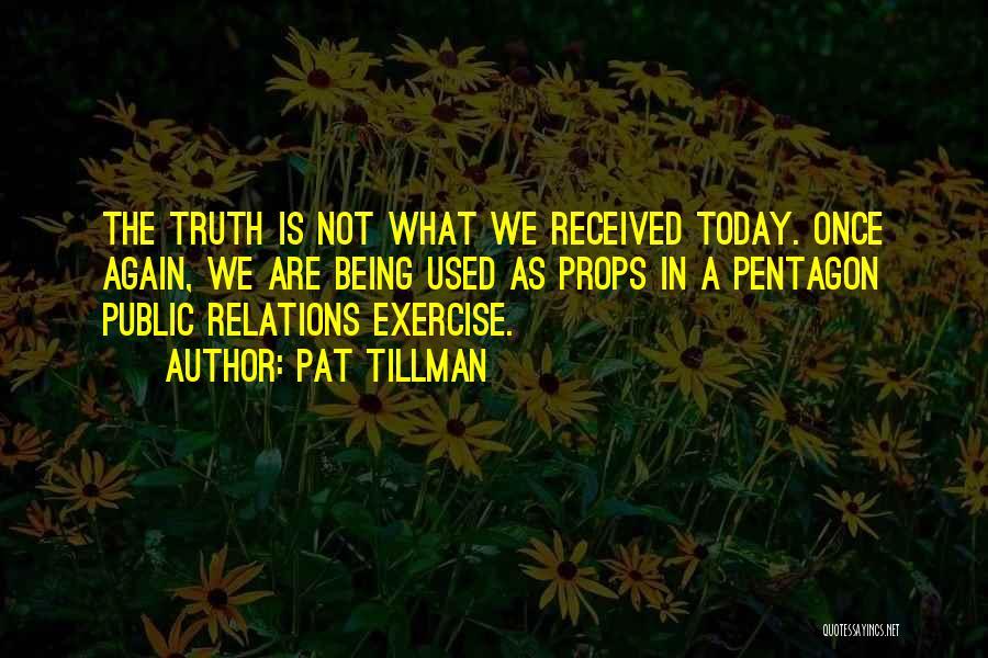 Public Relations Quotes By Pat Tillman