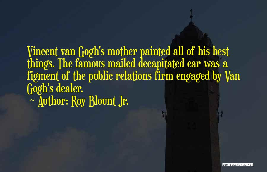 Public Relations Quotes By Roy Blount Jr.