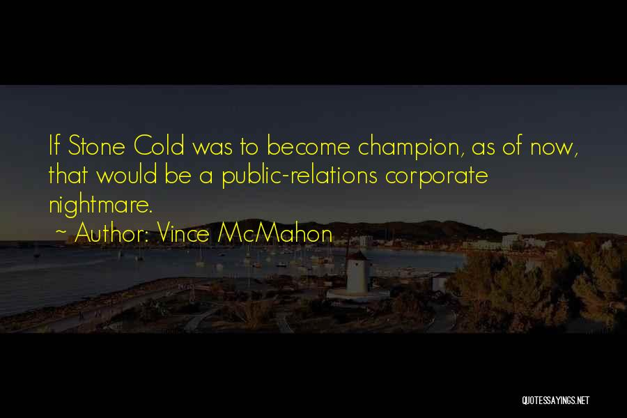 Public Relations Quotes By Vince McMahon