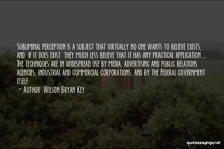 Public Relations Quotes By Wilson Bryan Key