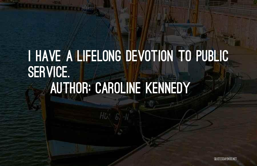 Public Service Kennedy Quotes By Caroline Kennedy