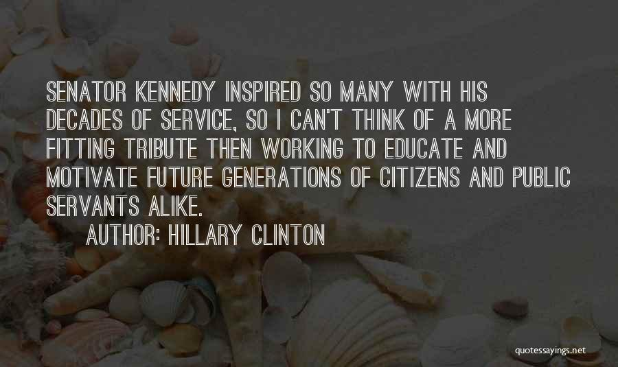 Public Service Kennedy Quotes By Hillary Clinton