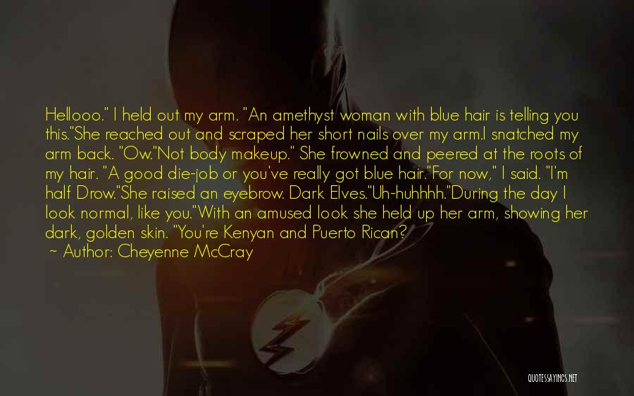 Puerto Rican Day Quotes By Cheyenne McCray