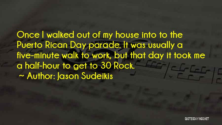 Puerto Rican Day Quotes By Jason Sudeikis