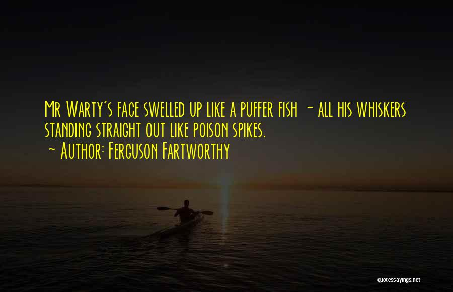 Puffer Fish Quotes By Ferguson Fartworthy