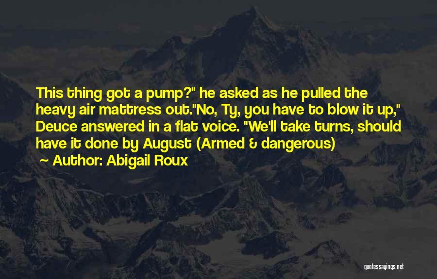 Pump It Quotes By Abigail Roux