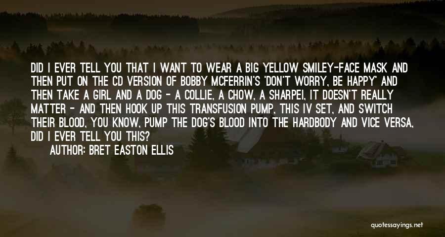 Pump It Quotes By Bret Easton Ellis
