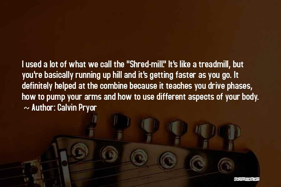 Pump It Quotes By Calvin Pryor