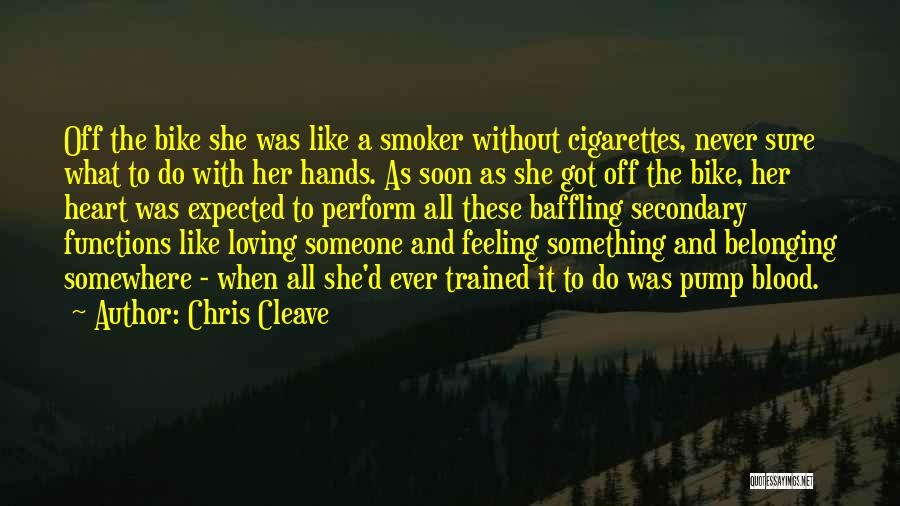 Pump It Quotes By Chris Cleave