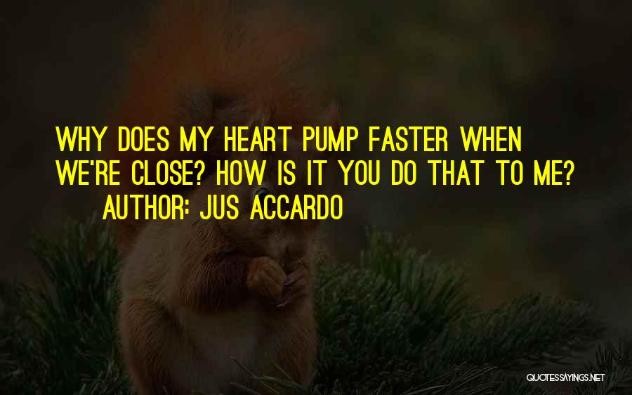 Pump It Quotes By Jus Accardo