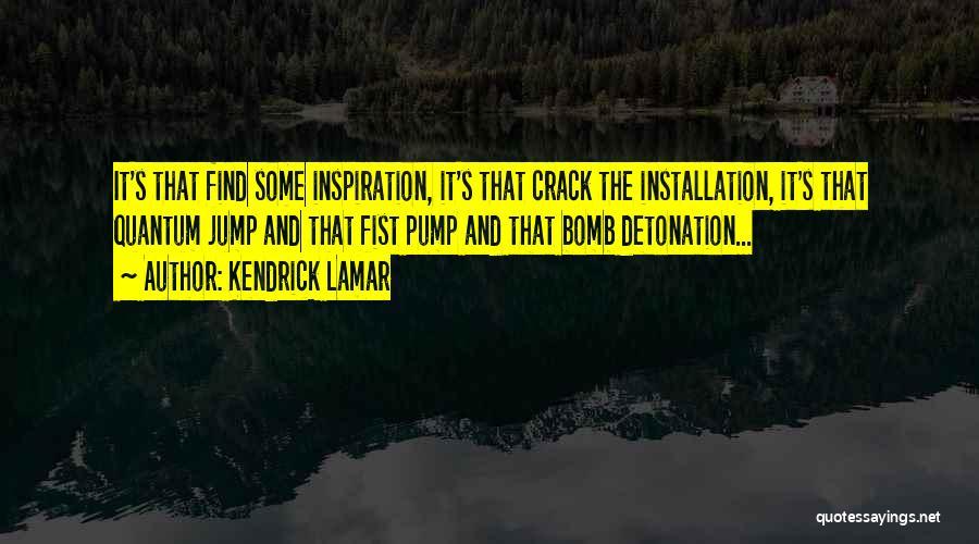 Pump It Quotes By Kendrick Lamar