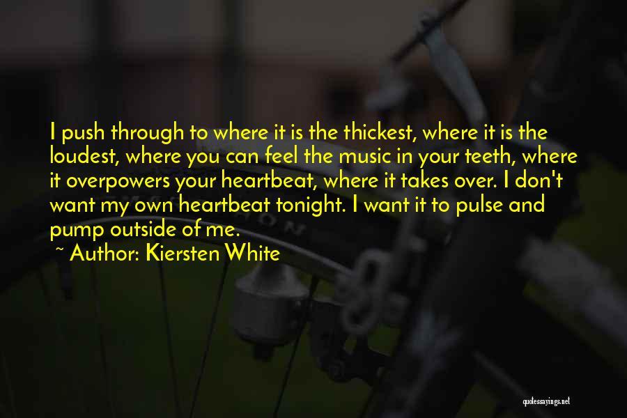 Pump It Quotes By Kiersten White
