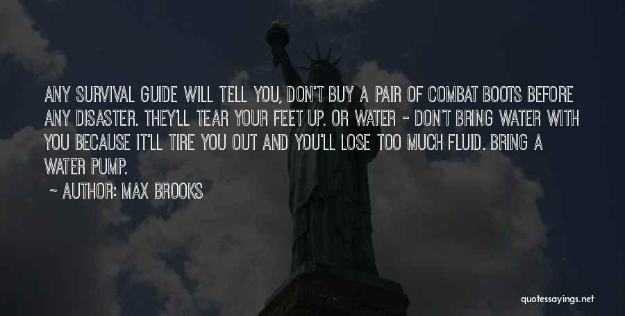 Pump It Quotes By Max Brooks