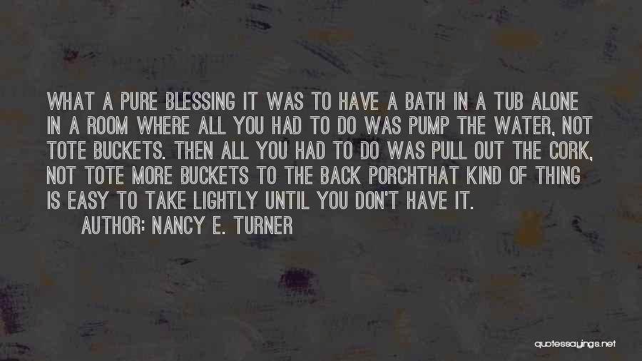Pump It Quotes By Nancy E. Turner