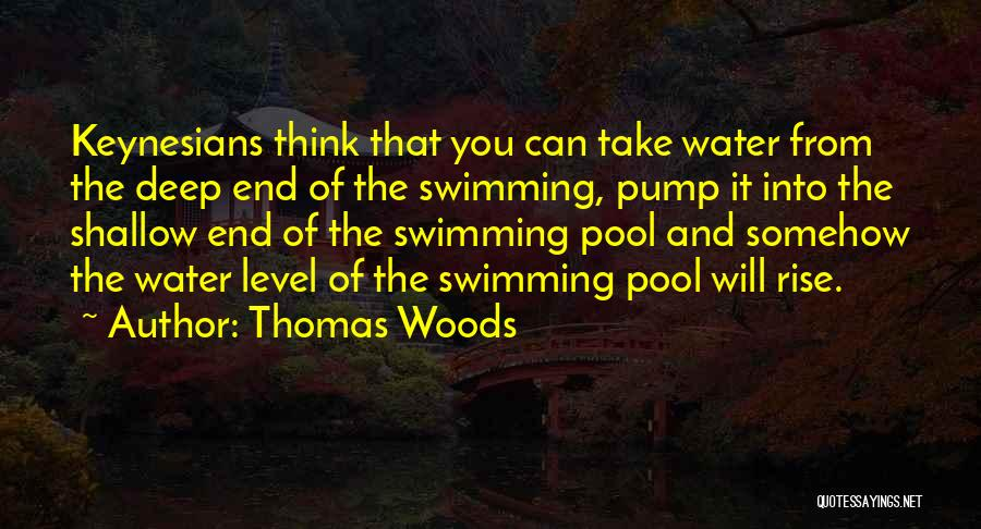 Pump It Quotes By Thomas Woods