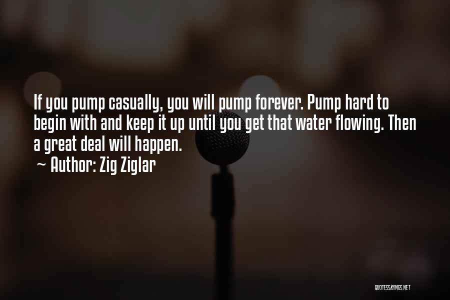 Pump It Quotes By Zig Ziglar