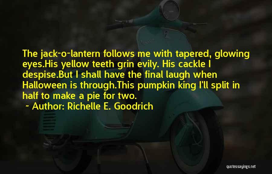 Pumpkin King Quotes By Richelle E. Goodrich