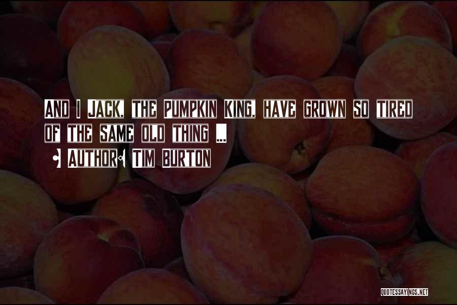 Pumpkin King Quotes By Tim Burton