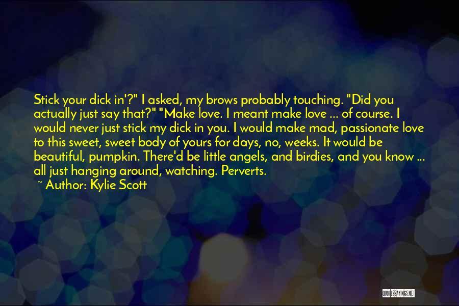 Pumpkin Love Quotes By Kylie Scott