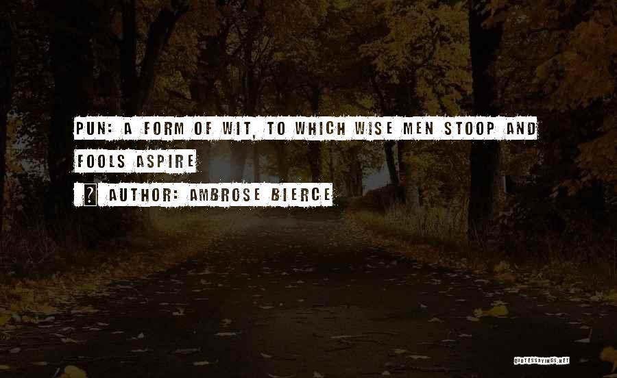 Pun Quotes By Ambrose Bierce