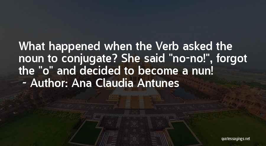 Pun Quotes By Ana Claudia Antunes