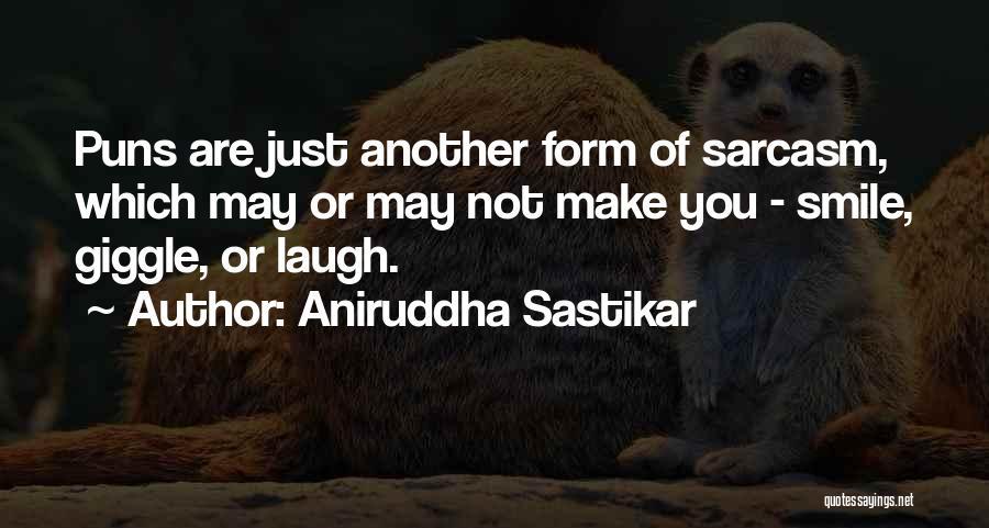 Pun Quotes By Aniruddha Sastikar