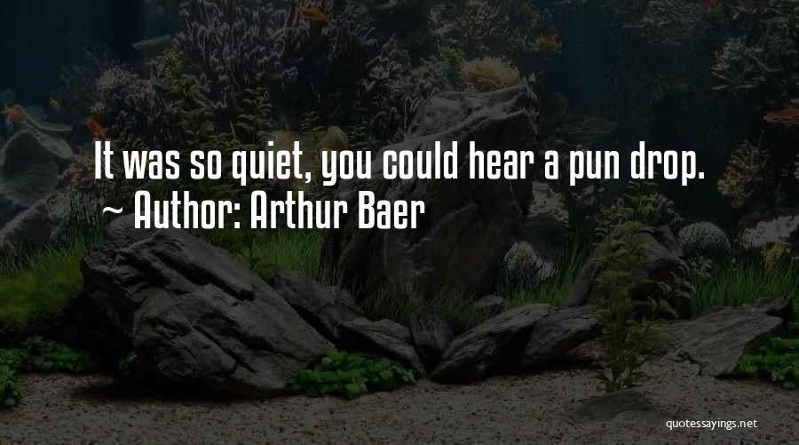 Pun Quotes By Arthur Baer