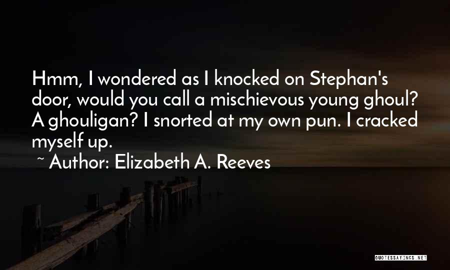 Pun Quotes By Elizabeth A. Reeves