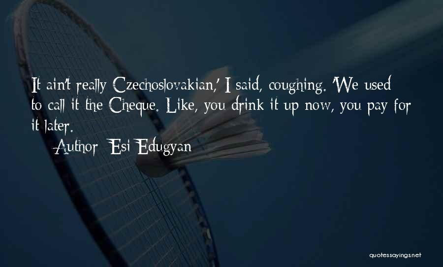 Pun Quotes By Esi Edugyan