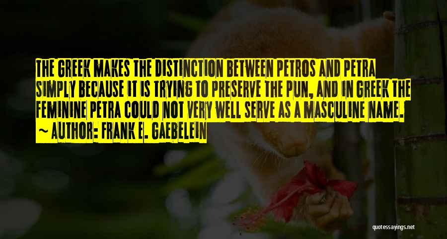 Pun Quotes By Frank E. Gaebelein