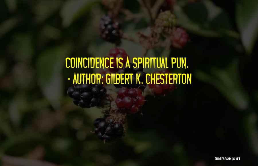 Pun Quotes By Gilbert K. Chesterton