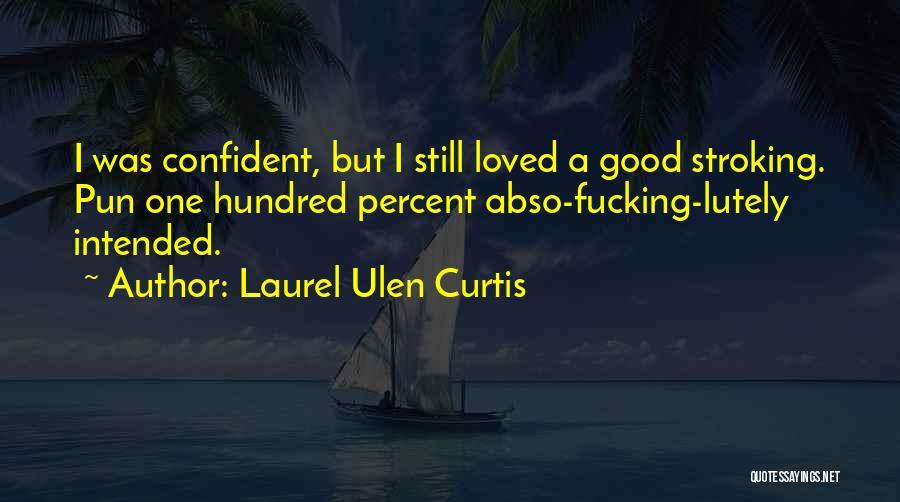 Pun Quotes By Laurel Ulen Curtis
