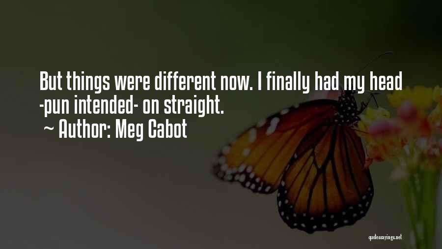 Pun Quotes By Meg Cabot