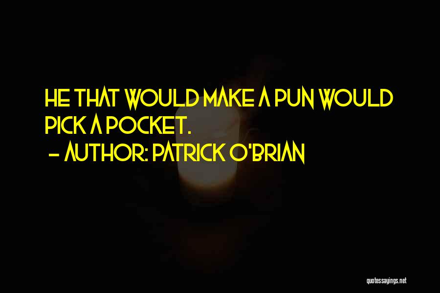 Pun Quotes By Patrick O'Brian