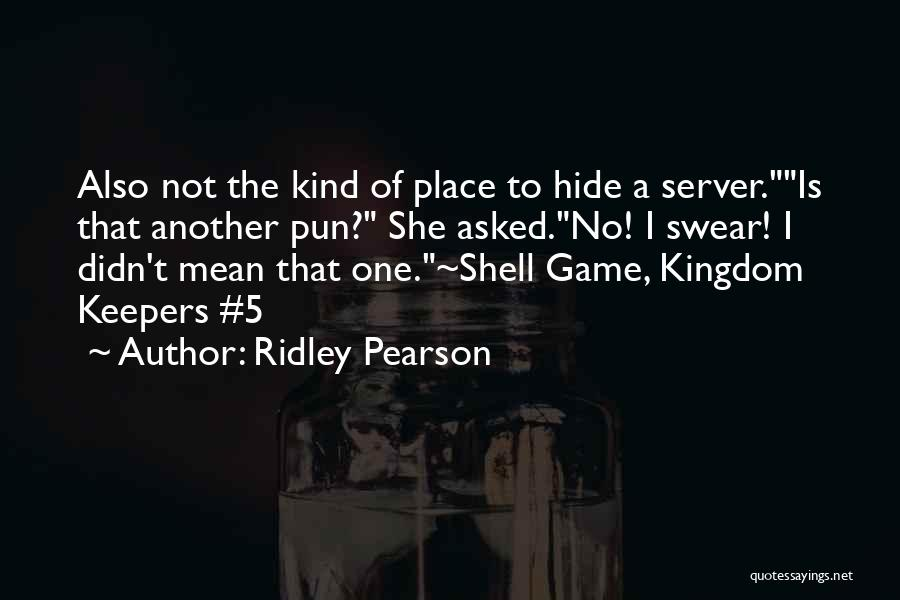 Pun Quotes By Ridley Pearson