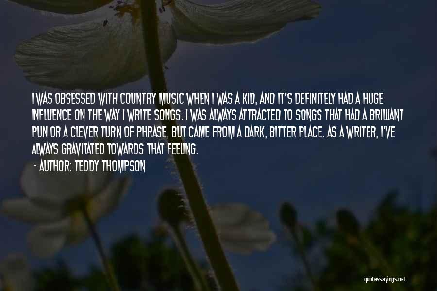 Pun Quotes By Teddy Thompson