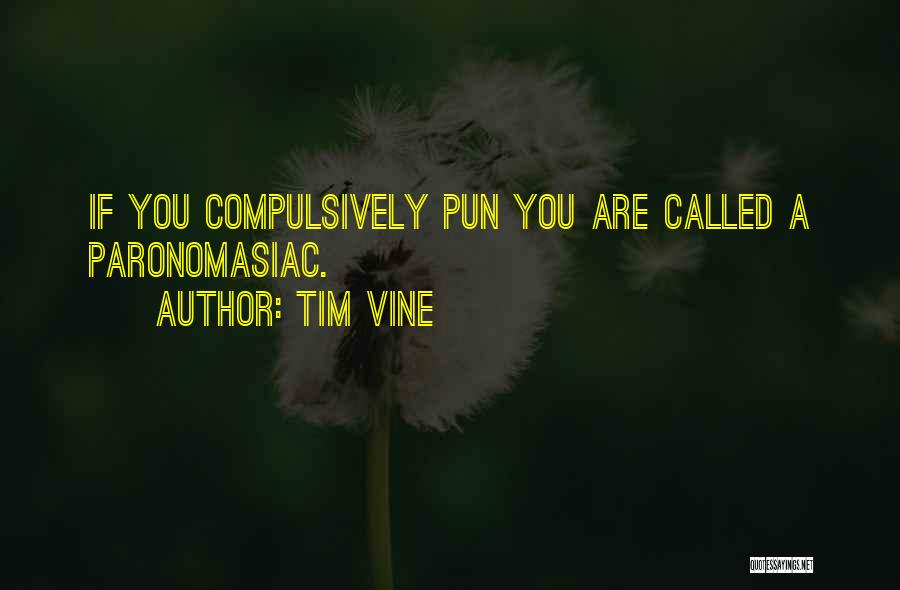 Pun Quotes By Tim Vine