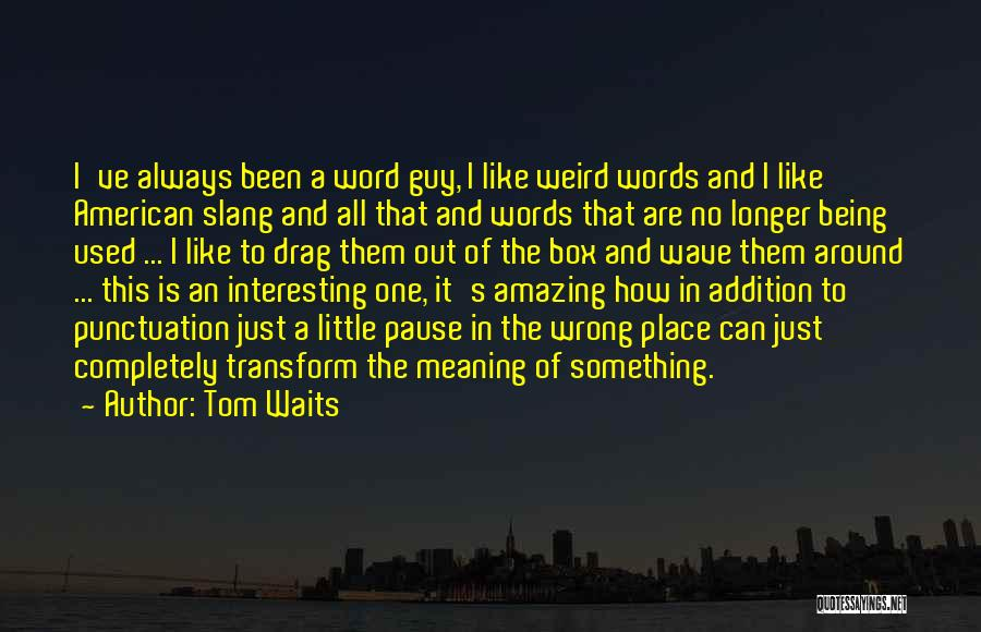 Punctuation Around Quotes By Tom Waits