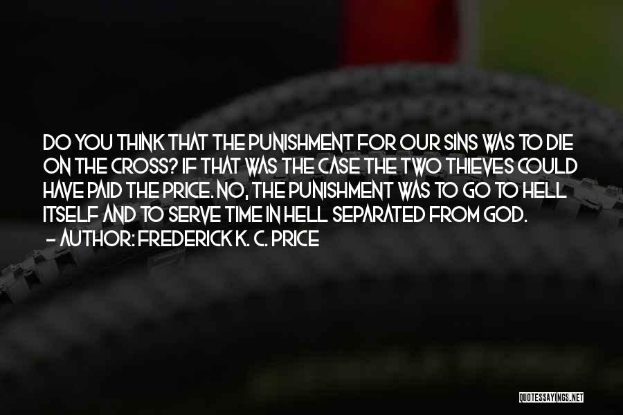 Punishment For Sins Quotes By Frederick K. C. Price