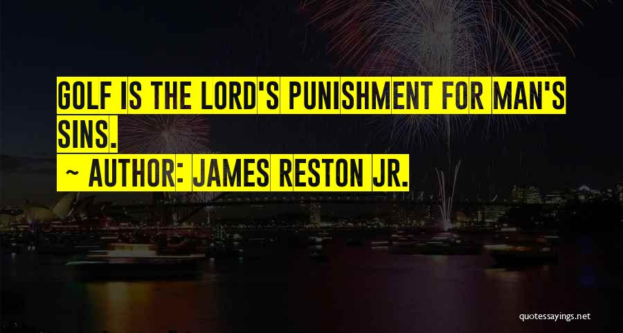 Punishment For Sins Quotes By James Reston Jr.