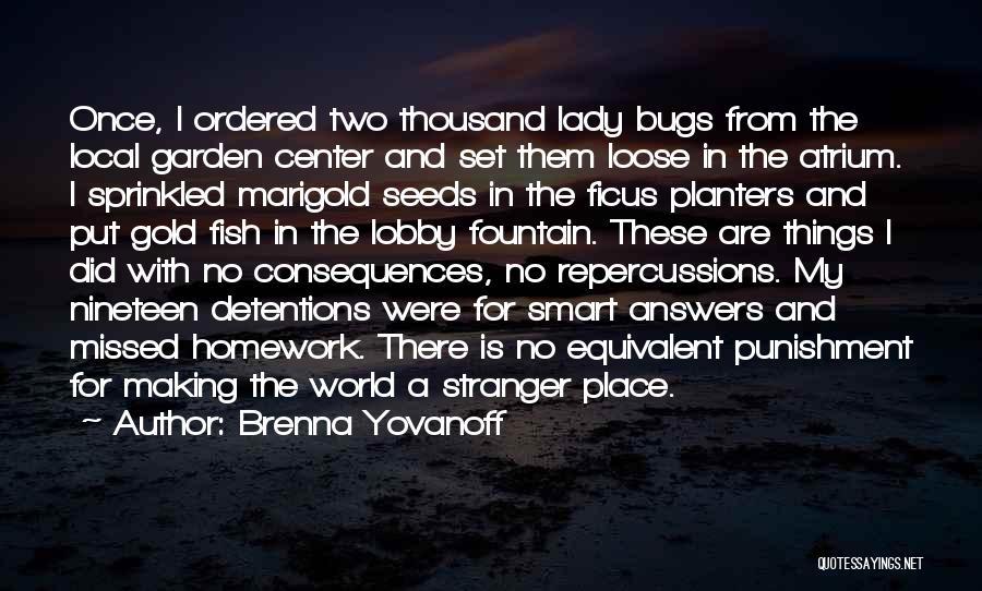 Punishment In School Quotes By Brenna Yovanoff