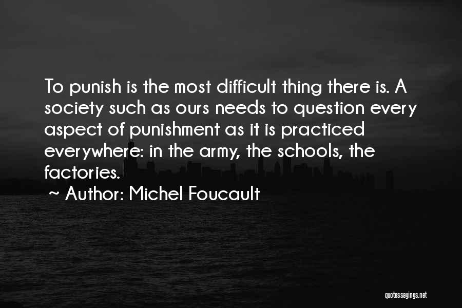 Punishment In School Quotes By Michel Foucault